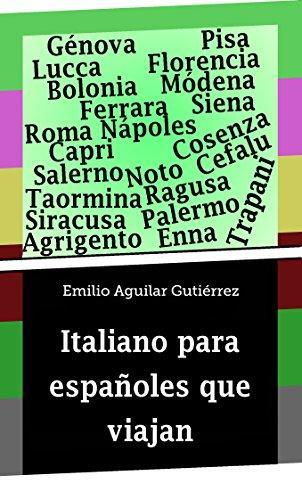 Italiano para españoles que viajan por Emilio Aguilar Gutiérrez