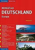 KUNTH Reiseatlas Deutschland/Europa 2016/2017 (KUNTH Reiseatlanten)
