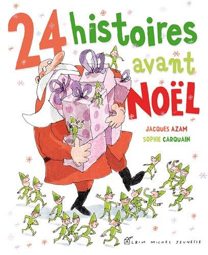24 histoires avant Noël par Sophie Carquain