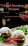 Salads Dressing Recipes: Top 20 Above Most Delicious Home Made Salad Recipes