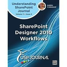 SharePoint Designer 2010 Workflows - Understanding SharePoint Journal Vol 2 Issue 2 (English Edition)