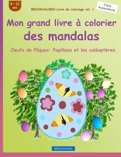 BROCKHAUSEN Livre de coloriage vol. 1 - Mon grand livre à colorier des mandalas: Oeufs de Pâques: Papillons et les coléoptères par Dortje Golldack