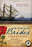 The Immigrant Brides Collection: 9 Stories Celebrate Settling in America by Irene B. Brand (2013-07-01)