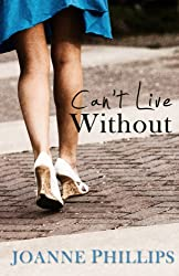 Can't Live Without: A British Chick Lit Romantic Comedy (Can't Live Without Book 1)