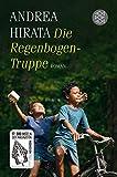 Die Regenbogentruppe: Roman - Andrea Hirata