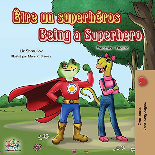 Etre un superheros Being a Superhero: French English Bilingual Book (English French Bilingual Collection)