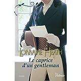 Le caprice d'un gentleman (Scandaleux gentlemen t. 3) (French Edition)