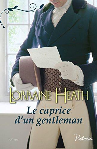 Le caprice d'un gentleman (Scandaleux gentlemen t. 3) par Lorraine Heath