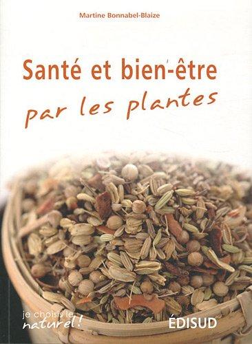 Santé et bien-être par les plantes : Conseils et recettes d'une herboriste d'aujourd'hui