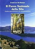 Il parco nazionale della Sila. Guida naturalistica ed escursionistica