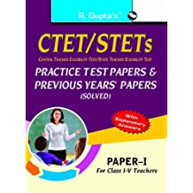 CTET/STETs: Practice Test Papers & Previous Papers (Solved) - Paper I (for Class IV Teachers)