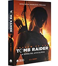 Shadow of the Tomb Raider: La senda del apocalipsis par S.D. Perry