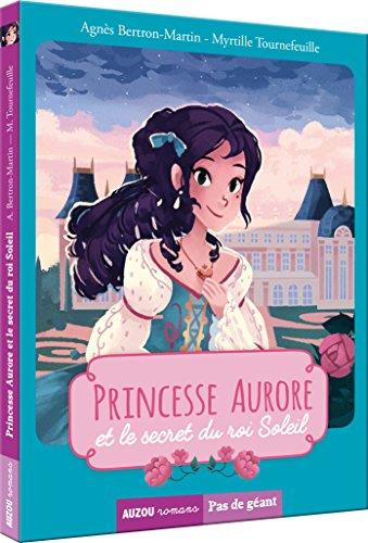 Princesse Aurore et le secret du Roi-Soleil