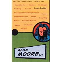 Alan Moore (Pocket essentials: Comics) by Lance Parkin (2001-12-13)