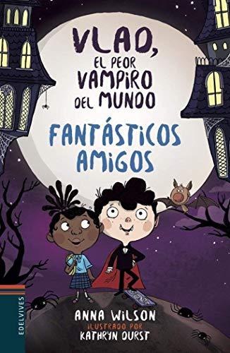 Fantásticos amigos (Vlad, el peor vampiro del mundo) por Anna Wilson
