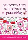 Devocionales de 3 Minutos Para Niñas: 180 Lecturas Inspiradoras Para Corazones Jóvenes = 3-Minute Devotions for Girls