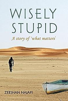 Wisely Stupid by [Najafi, Zeeshan]