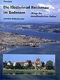 Die Klosterinsel Reichenau im Bodensee: Wiege der abendländischen Kultur