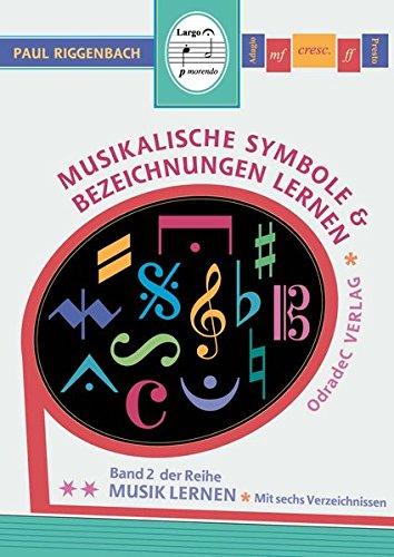 Musikalische Symbole & Bezeichnungen lernen (Paul Riggenbach) (Musik lernen)