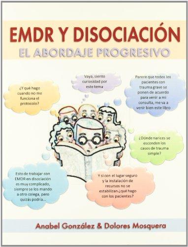 EMDR Y Disociación. El Abordaje Progresivo por Anabel González
