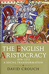 [The English Aristocracy, 1070-1272] (By: David Crouch) [published: May, 2011]
