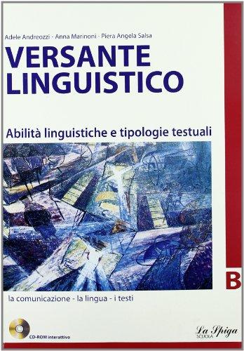 Versante linguistico. Tomi A-B. Per le Scuole superiori. Con CD-ROM