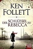 Der Schlüssel zu Rebecca: Roman - Ken Follett