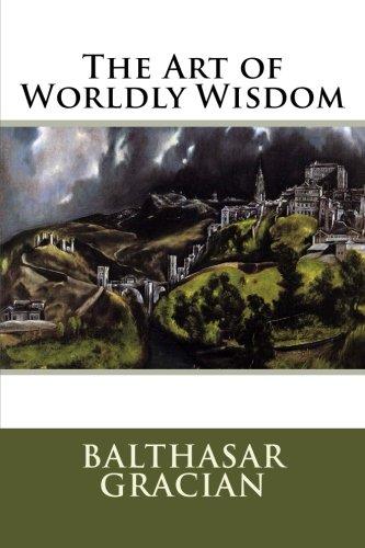 The Art of Worldly Wisdom por Balthasar Gracian