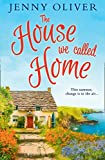 The House We Called Home by Jenny Oliver
