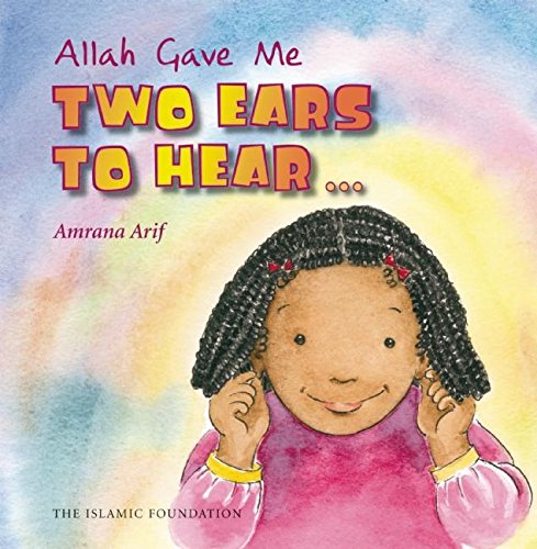 Allah Gave Me Two Ears To Hear (allah The Maker) por Asiya Clarke