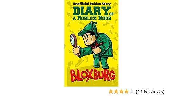 Diary Of A Roblox Noob Roblox Bloxburg Roblox Book 15 Amazon Co
