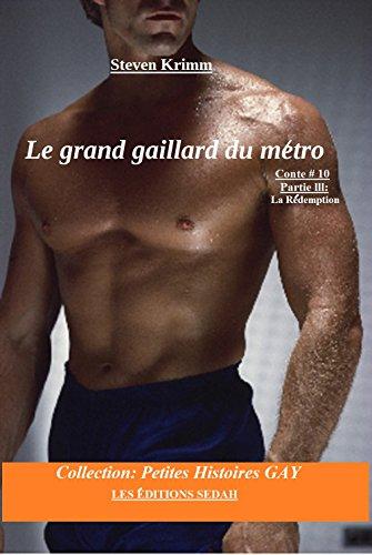 le-grand-gaillard-du-metro-partie-lll-la-redemption-collection-petites-histoires-gay-t-10