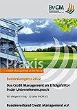 Das Credit Management als Erfolgsfaktor in der Unternehmenspraxis: Wir steigern Erfolg - 10 Jahre Buch e.V.