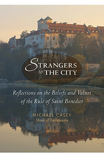 Strangers to the City: Reflections on the Beliefs and Values of the Rule of Saint Benedict (Voices from the Monastery) (English Edition)