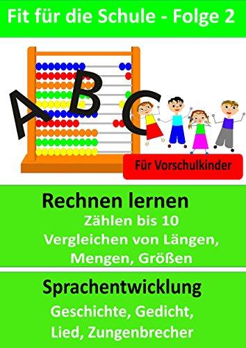 Fit für die Schule - Folge 2: Für Vorschulkinder - Rechnen lernen (Zählen bis 10, Vergleichen von Längen, Mengen, Größen) - Sprachentwicklung