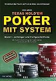 Texas Hold'em - Poker mit System, Band 1: Anfänger und Fortgeschrittene. Ein Lehrbuch über Theorie und Praxis im Online- und Live-Pokerspiel