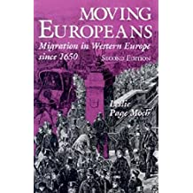 Moving Europeans, Second Edition: Migration in Western Europe since 1650 (Interdisciplinary Studies in History)