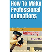 How To Make Professional Animations (English Edition)