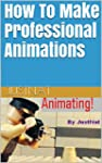 How To Make Professional Animations (...