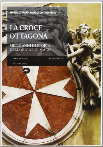 La croce ottagona. Mille anni di storia dell'ordine di Malta