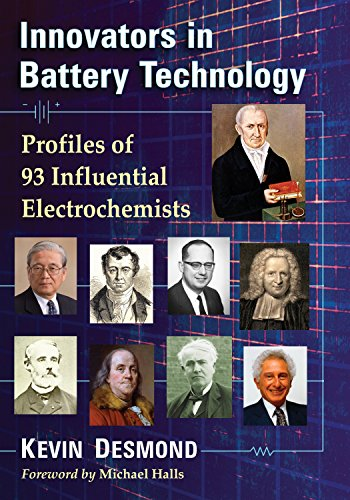Innovators in Battery Technology: Profiles of 95 Influential Electrochemists (English Edition)