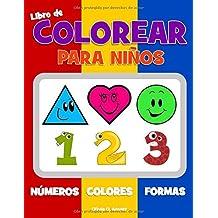 Libro de colorear para niños. Números Colores Formas: Libro de actividades para niños y niñas de 1 a 3 años, para el aprendizaje temprano de formas y ... (Actividad de preparación para preescolar)