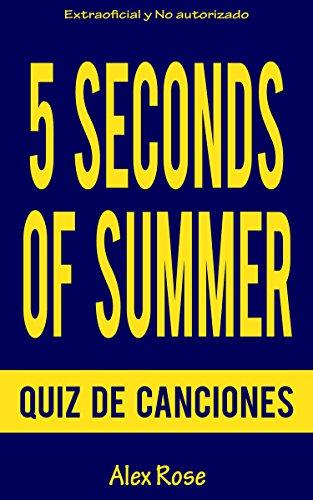 QUIZ DE CANCIONES DE 5 SECONDS OF SUMMER (5SOS): ¡96 PREGUNTAS & RESPUESTAS acerca de las grandes canciones de 5 SECONDS OF SUMMER en sus álbumes 5 SECONDS OF SUMMER y LIVESOS están incluidos!