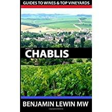 Wines of Chablis (Guides to Wines and Top Vineyards, Band 5)