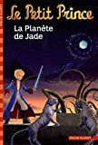 Le Petit Prince, tome 5:La Planète de Jade