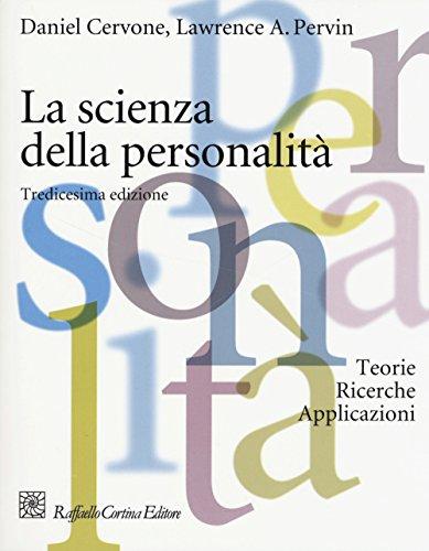 La scienza della personalità. Teorie, ricerche, applicazioni (Manuali di psicologia. Basic) por Daniel Cervone