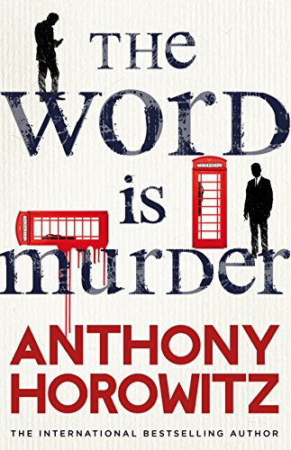 The Word Is Murder by [Horowitz, Anthony]
