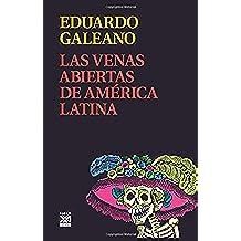 Las venas abiertas de América Latina (Biblioteca Eduardo Galeano)