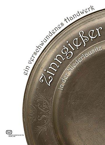 Zinngießer in der Niederlausitz: Ein verschwundenes Handwerk