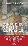 Ainsi, Dieu choisit la France...